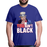 Joe Biden You Ain't Black Men's Premium T-Shirt - royal blue