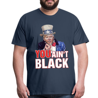 Joe Biden You Ain't Black Men's Premium T-Shirt - navy