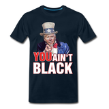 Joe Biden You Ain't Black Men's Premium T-Shirt - deep navy
