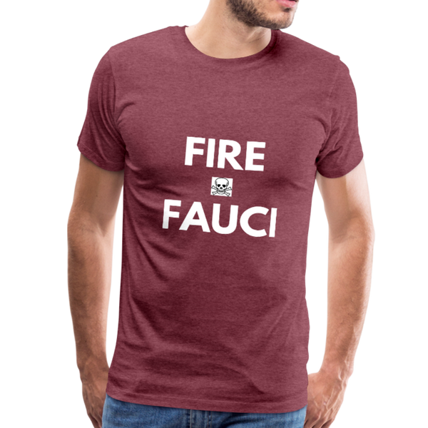 Fire Fauci Men's Premium T-Shirt - heather burgundy