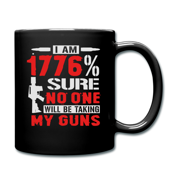 I Am 1776% Sure No One Will Be Taking My Guns Full Color Mug - black