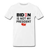 Biden is NOT my President Men's Premium T-Shirt - white
