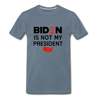 Biden is NOT my President Men's Premium T-Shirt - steel blue