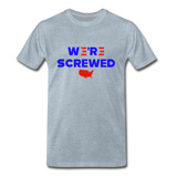 We're Screwed Biden Harris 2020 Men's Premium T-Shirt - heather ice blue