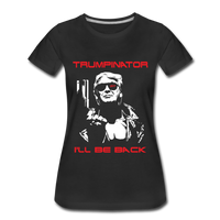 Trumpinator - I'll Will Be Back Women's Premium T-Shirt - black