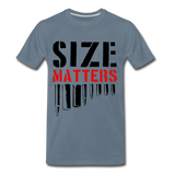 Size Matters Men's Premium T-Shirt - steel blue