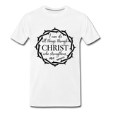 I can do all things through Christ who strengthens me Men's Premium T-Shirt - white