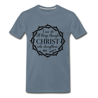 I can do all things through Christ who strengthens me Men's Premium T-Shirt - steel blue