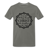 I can do all things through Christ who strengthens me Men's Premium T-Shirt - asphalt gray