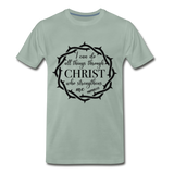 I can do all things through Christ who strengthens me Men's Premium T-Shirt - steel green