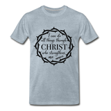I can do all things through Christ who strengthens me Men's Premium T-Shirt - heather ice blue