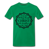 I can do all things through Christ who strengthens me Men's Premium T-Shirt - kelly green