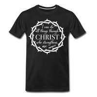 I can do all things through Christ who strengthens me Men's Premium T-Shirt - black