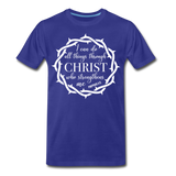 I can do all things through Christ who strengthens me Men's Premium T-Shirt - royal blue