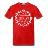 I can do all things through Christ who strengthens me Men's Premium T-Shirt - red