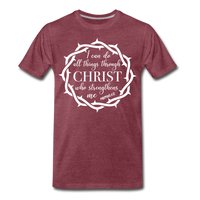 I can do all things through Christ who strengthens me Men's Premium T-Shirt - heather burgundy