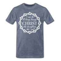 I can do all things through Christ who strengthens me Men's Premium T-Shirt - heather blue
