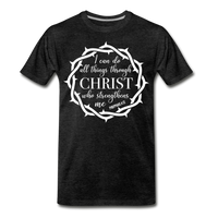 I can do all things through Christ who strengthens me Men's Premium T-Shirt - charcoal gray
