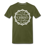 I can do all things through Christ who strengthens me Men's Premium T-Shirt - olive green