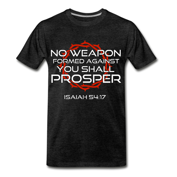 No Weapon formed against you shall prosper Men's Premium T-Shirt - charcoal gray