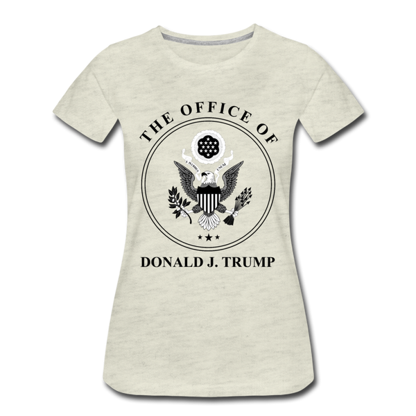 Office of the Former President Donald Trump Women's Premium T-Shirt - heather oatmeal