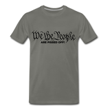We The People Are Pissed Off Men's Premium T-Shirt - asphalt gray