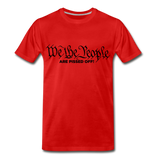 We The People Are Pissed Off Men's Premium T-Shirt - red