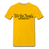 We The People Are Pissed Off Men's Premium T-Shirt - sun yellow