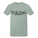 We The People Are Pissed Off Men's Premium T-Shirt - steel green