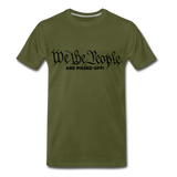 We The People Are Pissed Off Men's Premium T-Shirt - olive green