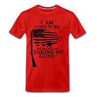 I am 1776% sure no one will be taking my guns  Men's Premium T-Shirt - red