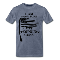 I am 1776% sure no one will be taking my guns  Men's Premium T-Shirt - heather blue