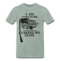I am 1776% sure no one will be taking my guns  Men's Premium T-Shirt - steel green