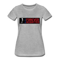 Forever acquitted Women's Premium T-Shirt - heather gray