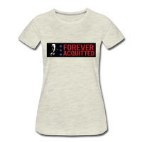 Forever acquitted Women's Premium T-Shirt - heather oatmeal