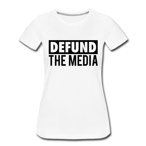 Defund The Media Women's Premium T-Shirt - white