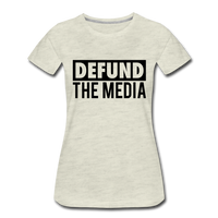 Defund The Media Women's Premium T-Shirt - heather oatmeal