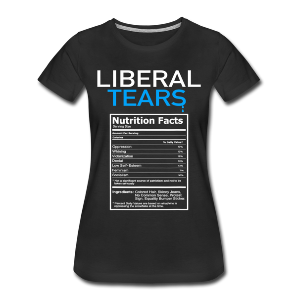 Liberal Tears Nutrition Facts Women's Premium T-Shirt - black