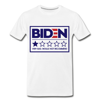 Biden - Very Bad. Would Not Recommend Men's Premium T-Shirt - white