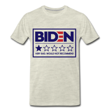 Biden - Very Bad. Would Not Recommend Men's Premium T-Shirt - heather oatmeal