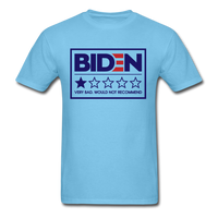 Biden - Very Bad. Would Not Recommend Unisex Classic T-Shirt - aquatic blue