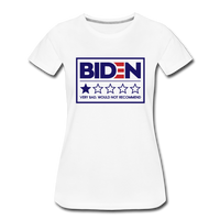 Biden - Very Bad. Would Not Recommend Women's Premium T-Shirt - white