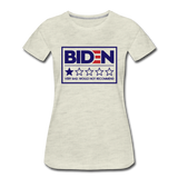 Biden - Very Bad. Would Not Recommend Women's Premium T-Shirt - heather oatmeal