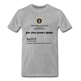 Joe, You Know I Won, Donald J. Trump Men's Premium T-Shirt - heather gray