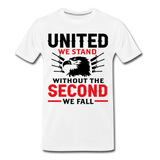 United We Stand Without the Second We Fall  Men's Premium T-Shirt - white