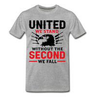 United We Stand Without the Second We Fall  Men's Premium T-Shirt - heather gray