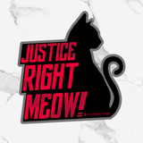 JUSTICE RIGHT MEOW | Donation Stickers