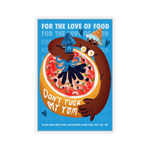 """Don't Yuck My Yum"" - For The Love Of Food - J. Tien - 1 of 2 - Sticker"