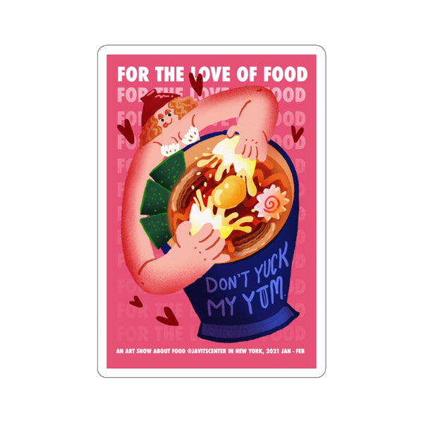 """Don't Yuck My Yum"" - For The Love Of Food - J. Tien - 2 of 2 - Sticker"