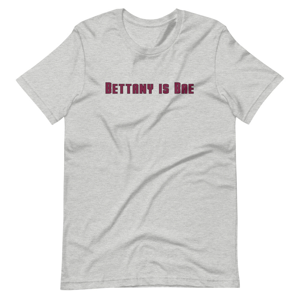 Bettany is Bae T-Shirt